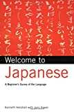 Kenneth G. Henshall: Welcome to Japanese: A Beginner's Survey of the Language (Welcome To Series)