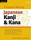 Wolfgang Hadamitzky: A Guide to Writing Japanese Kanji & Kana Book 1: A Self-Study Workbook for Learning Japanese Characters (Tuttle Language Library)