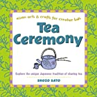 Tea Ceremony: Asian arts & crafts for…