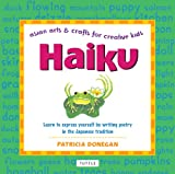 Donegan, Patricia: Haiku: Asian Arts and Crafts for Creative Kids
