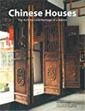 Spence, Jonathan: Chinese Houses: The Architectural Heritage Of A Nation
