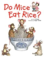 Do Mice Eat Rice? by Al Wight