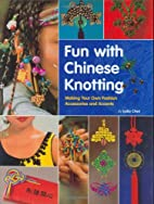Fun with Chinese Knotting: Making Your Own…