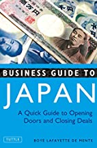 Business Guide to Japan: Opening Doors...and…