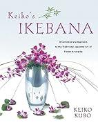 Keiko's Ikebana: A Contemporary…