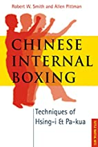 Chinese Internal Boxing: Techniques of…