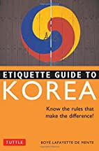 Etiquette Guide to Korea: Know the Rules…