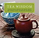 Tea Wisdom: Quotes and Quips on the…