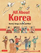 All About Korea: Stories, Songs, Crafts and…