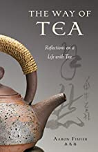 The Way of Tea: Reflections on a Life with…