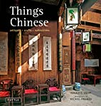 Things Chinese: Antiques, Crafts,…