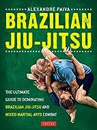 Brazilian Jiu-Jitsu: The Ultimate Guide to…