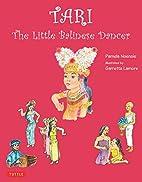 Tari: The Little Balinese Dancer by Pamela…