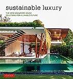 Sustainable Luxury: The New Singapore House,…