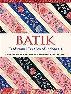 Batik, Traditional Textiles of Indonesia:…