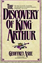 The Discovery of King Arthur by Geoffrey…