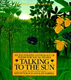Talking to the Sun: An Illustrated Anthology…