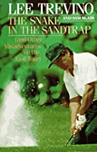 The Snake in the Sandtrap by Lee Trevino
