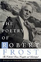 The poetry of Robert Frost : the collected…