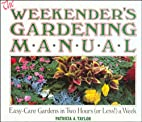 The Weekender's Gardening Manual by Patricia…