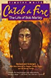 Timothy White: Catch a Fire: The Life of Bob Marley