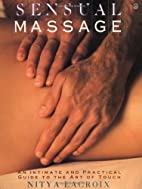 Sensual Massage: An Intimate and Practical…