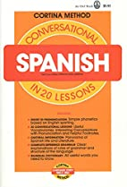 Conversational Spanish in 20 Lessons by R.…