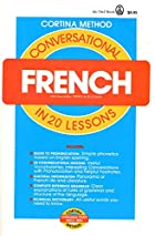Conversational French in 20 Lessons (Cortina…