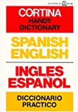 [???]: Cortina Handy Dictionary: Spanish-English/English-Spanish/Ingles-Espanol/Espanol-Ingles Diccionario Practico