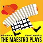 The Maestro Plays by Bill Martin, Jr.