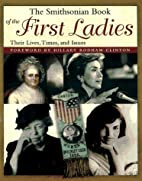 The Smithsonian Book of the First Ladies:…
