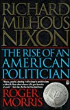 Morris, Roger: Richard Milhous Nixon: The Rise of an American Politician