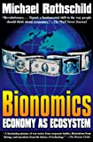 Michael Rothschild: Bionomics: Economy As Ecosystem