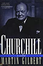 Churchill: A Life by Martin Gilbert