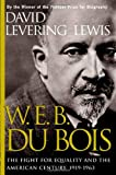 Lewis, David Levering: W.E.B. Du Bois: The Fight for Equality and the American Century 1919-1963