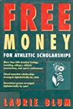 Laurie Blum: Free Money for Athletic Scholarships (Free Money Series)