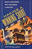 Levy, Edmond: Making a Winning Short: How to Write, Direct, Edit, and Produce a Short Film
