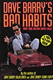 Barry, Dave: Dave Barry's Bad Habits a 100% Fact-Free Book