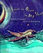 I Swim an Ocean in My Sleep by Norma Farber