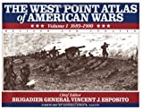 Esposito, Vincent J.: The West Point Atlas of American Wars: 1689-1900
