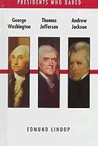 George Washington, Thomas Jefferson, Andrew…