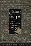 Jonathon Green: Chasing the Sun: Dictionary-Makers and the Dictionaries They Made