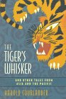 Courlander, Harold: The Tiger's Whisker, and Other Tales from Asia and the Pacific