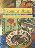 Goodwin, Elaine M.: Decorative Mosaics : How to Make Colorful, Imaginative Mosaics - 12 Projects