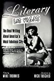 Tronnes, Mike: Literary Las Vegas: The Best Writing about America's Most Fabulous City