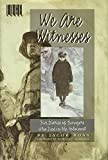 Boas, Jacob: We Are Witnesses: Five Diaries of Teenagers Who Died in the Holocaust