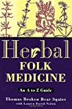 Squier, Thomas: American Herbal Medicine : The Country Doctor&#39;s Legacy