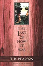 The Last of How It Was: A Novel by T.R.…