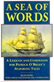 Dean King: A Sea of Words: A Lexicon and Companion for Patrick O'Brian's Seafaring Tales