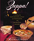 Zuppa!: A Tour of the Many Regions of Italy…